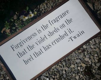 Rustic farmhouse  inspired Mark Twain forgiveness quote framed wood sign