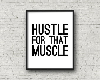 Hustle For That Muscle, Instant Download, Fitness Gift, Fitness Motivation, Motivational Poster, Motivational Wall Decor, Motivational Print