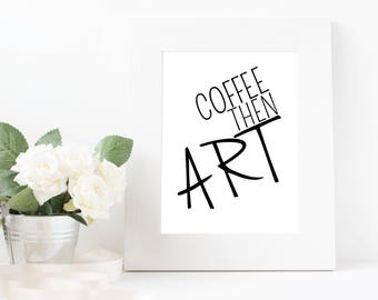 Coffee Then Art Instant Download Wall Art Printable