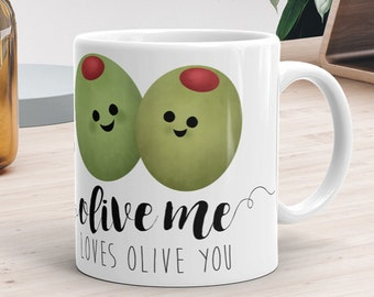 Funny Mug 11oz or 15oz - Olive Me Loves Olive You - Love Quote Pun Olives All Of Me Loves All Of You Valentines Day Gift Funny Mugs