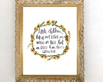 Bible Verse Art Print, Bible Verse Quote, Watercolor Flowers Prints, Handlettering Prints, 1 John 3:18, Encouraging Quote, Bible Wall Art