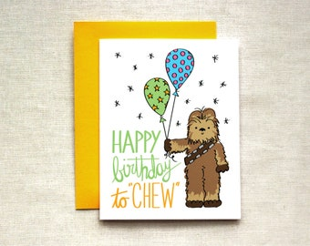 Chewbacca Birthday Card, Star Wars Birthday Card, Happy Birthday to Chew Card, Funny Birthday Card, Wookiee Birthday Card