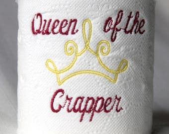 Custom Embroidered Toilet Paper - Queen of the Crapper - Funny Gag Gift