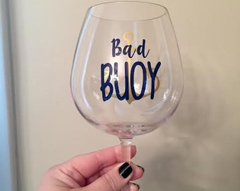 BAD BUOY Wine Glass