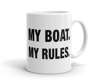 Boat Mug, Captain Gift, My Boat My Rules Mug, Boating Gift Boat Gift Boating Mug Captain Mug Seaman Mug Seaman Gift Fisher Grandpa Mug #1082