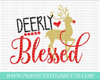 Deerly Blessed SVG, DXF, EPS, png Files for Cutting Machines Cameo or Cricut - Rudolph Svg, Christmas Svg, Reindeer Svg, Santa Svg