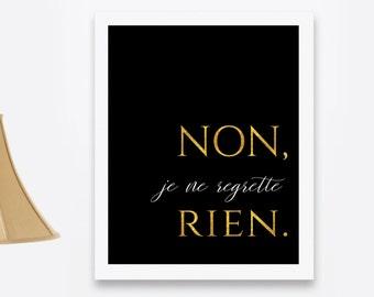 Non Je Ne Regrette Rien Poster, Ne Regrette Print, Frech Print,French Culture Poster,No Regrets Poster,Chic Poster,Elegant Print,Black Gold
