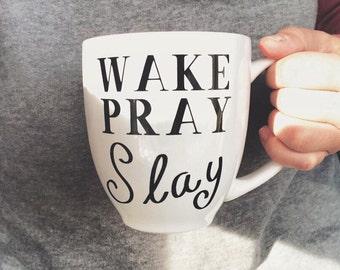Wake Pray Slay Inspiring Cute Coffee Mug With Quote