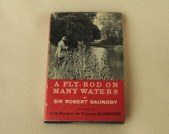 A Fly-Rod on Many Waters by Sir Robert Saundby - First Edition