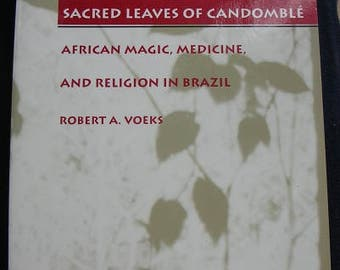 Sacred Leaves of Candomble by Robert Voeks
