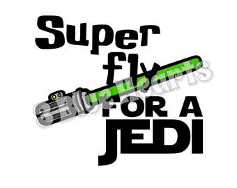 Super Fly for a Jedi svg studio dxf pdf jpg png