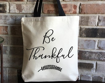Thanksgiving Tote - Be Thankful - Tote Bag - Teacher Gift - Book Bag - Canvas Tote - Gratitude Gift - Positive Vibes - Kindness Bag - Thanks