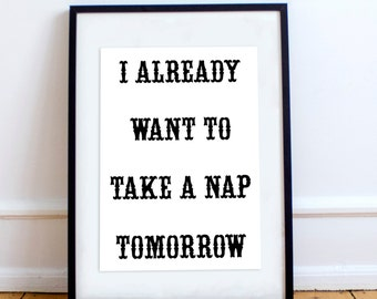 I Already Want to Take A Nap Tomorrow Wall Art Frame Poster STP188