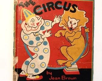 1938 Vintage Hardback THE CIRCUS Jean Brown
