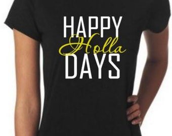 Happy Holla Days Shirt. Holiday, New Years Eve, Christmas Shirt