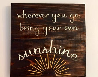 Wherever you go, bring your own sunshine! Sign