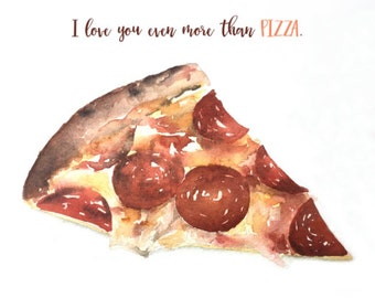 I love you even more than Pizza Greeting Card