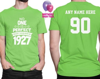 90 Year Old Birthday Shirt No One is Perfect Except Those Born in 1927 Birthday Shirt 90th Birthday Celebration T-Shirt Birthday Gift