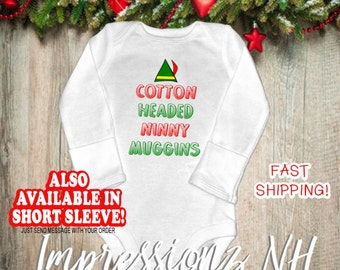 Funny ELF baby shirt - cotton headed ninny muggins