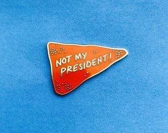 Not My President Dorito Hard Enamel Pin Donald Trump Cheeto Skin Protest Orange Gold Nickel Illustration Lapel Drumpf American Idiot Facist