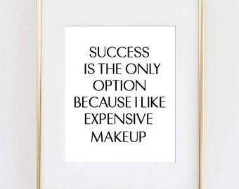 Success is the only option because I like expensive Makeup, Scandinavian Poster, Affiche Scandinave, Wall Art, Makeup, Fashion Print,