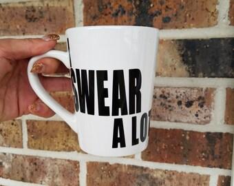 I Swear ALOT mug design