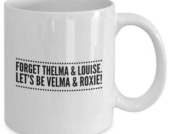 VELMA & ROXIE - CHICAGO the Musical Inspired Coffee Mug - Broadway Fan Gift - 11 oz white coffee tea cup