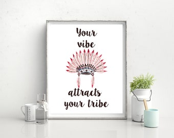 Tribal Art Print, Your Vibe Attracts Your Tribe, Tribal Quote, Indian Headdress, 8x10 Digital Download, Tribal Aztec Printable