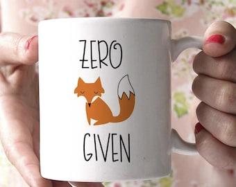 Zero Fox Given Mug, Zero Fox Given, Funny Coffee Mug