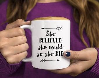 She Believed She Could So She Did Mug, Graduation Gift, She Believed She Could So She Did, Gift for Her