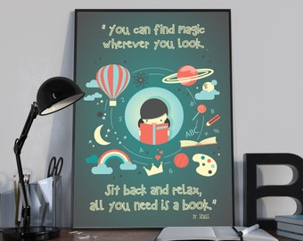 You can find magic wherever you look Sit back and relax, all you need is a book Dr. Seuss Quote Kids Room Wall Art Nursery Print