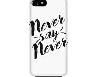 Never say never Case, iPhone 5/5S/SE cases, iPhone 6/6S, iPhone 7 case, quote case
