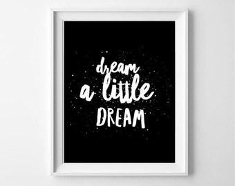 Dream a little dream - typography, hand lettered, monochrome, scandinavian, print - poster - wallart - kids print - nursery print