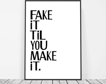 typography print, minimal sign printable art, fake it til you make it poster, Scandinavian decor, minimalist wall art, quote wall decor