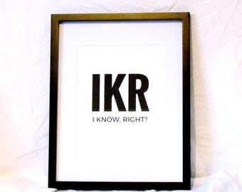 IKR Print I Know Right Wall Art Social Media Print Digital Wall Art Teen Bedroom Decor IKR Social Media Instant Download