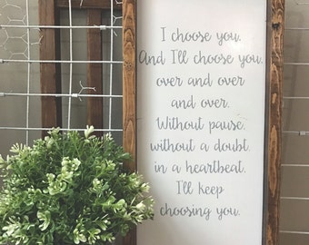 "I'll Choose You Wood Sign with Espresso Frame - Horizontal or Vertical (8""x16"")"