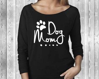 Dog Mom Shirt | Doggy Sweater | Dog Mama | Dog Momma | Dog Lover Gift | Gift for Her | Dog Shirt | Animal Lover | Crazy Dog Lady