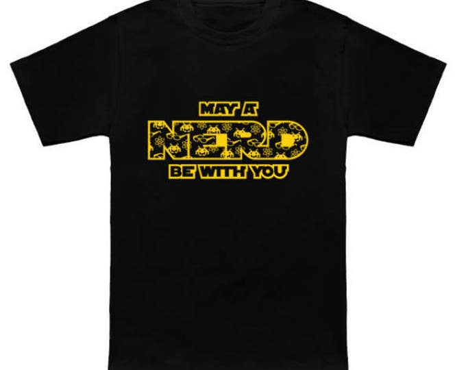 May A Nerd Be With You Geek T-Shirt Funny Parody Nerd Gaming Pop Culture Shirt