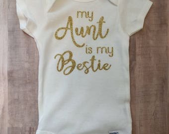 My Aunt Is My Bestie Baby Onesie, Funny Baby Onesie, Auntie
