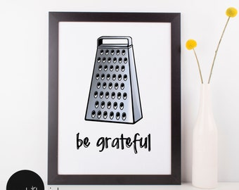 Be Grateful, Kitchen Signs, Home Decor, Kitchen Decor, Kitchen Wall Art, Cheese Grater, Positive Art, Humorous Art, Faith, Be Happy, Smile
