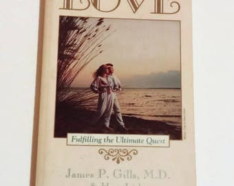 Love, Fulfilling the Ultimate Quest by James P Gills, MD  Paperback  Inspirational/Religious
