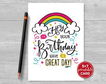 """Printable Birthday Card - Hey It's Your Birthday, Have A Great Day! - 5""""x7""""- Includes Printable Envelope Template"""