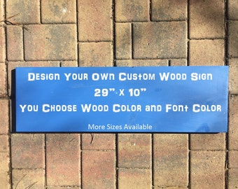 Custom Wood Sign, Personalized Wood Sign, Design Your Own Sign, Customized Wood Sign, Wood Sign Sayings, Wood Sign Quote, Family Sign