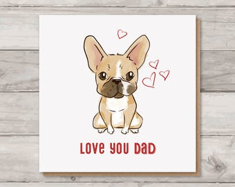 Father's Day Card - French Bulldog - Love You Dad