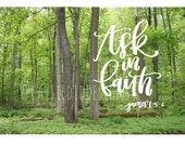 Ask In Faith - Sacred Grove - Young Women Theme 2017 - Handlettered - Photograph