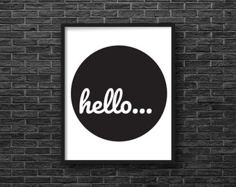 Hello..., Art Print, Digital Download, Wall Art, Quote, Printable, Instant Download, 8 X 10, Minimalist, Black and White, Typography