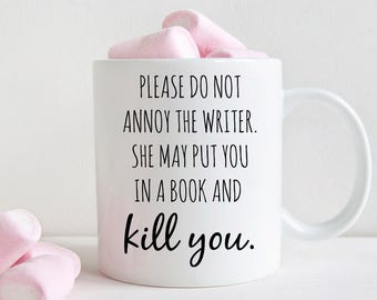 Writers mug, Gift for writer, Please do not annoy the writer… (M259)