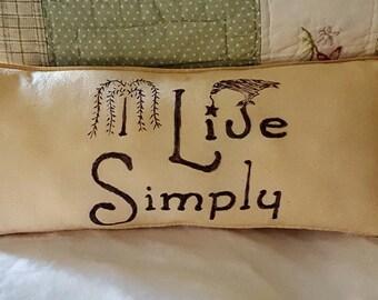 Primitive  style home decor, Live Simply  lumbar, Accent Pillow