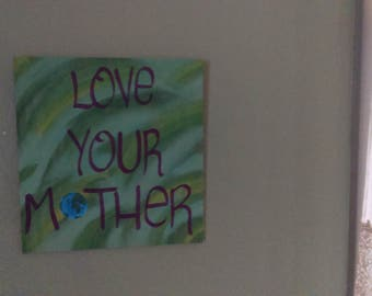 Love Your Mother - Wooden Sign