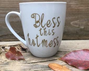 "Coffee Mug - ""Bless the hot mess"""